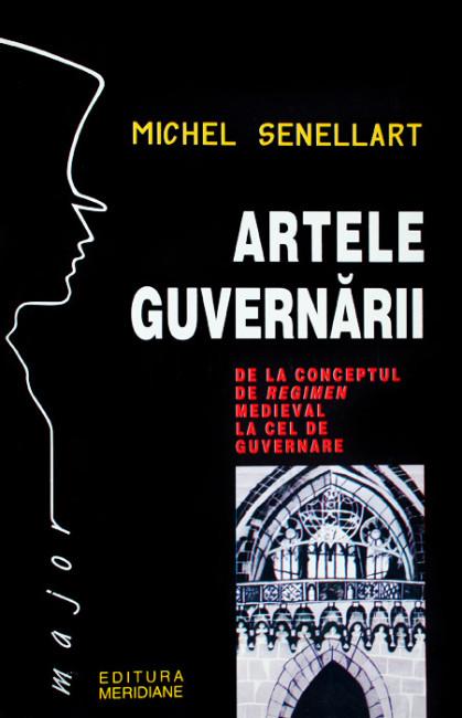 Artele guvernarii - Michel Senellart
