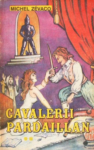 Cavalerii Pardaillan (2 vol.) - Michel Zevaco