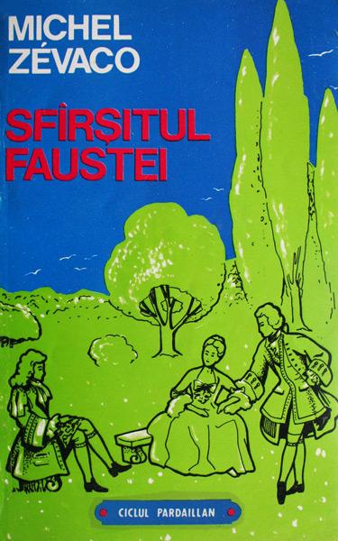 Sfarsitul Faustei - Michel Zevaco