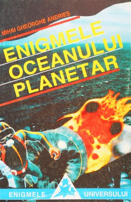 Enigmele oceanului planetar - Mihai Gheorghe Andries