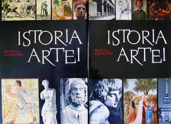Istoria artei (2 vol.) - Mihail Alpatov