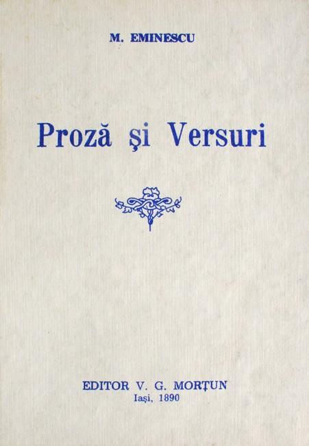 Proza si versuri (reproducere dupa editia princeps 1890) - Mihail Eminescu
