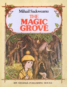 The Magic Grove / Dumbrava Minunata - Mihail Sadoveanu