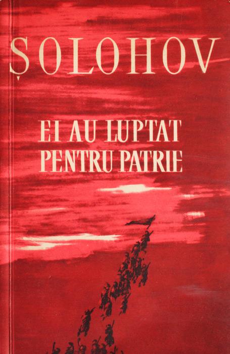 Ei au luptat pentru patrie - Mihail Solohov