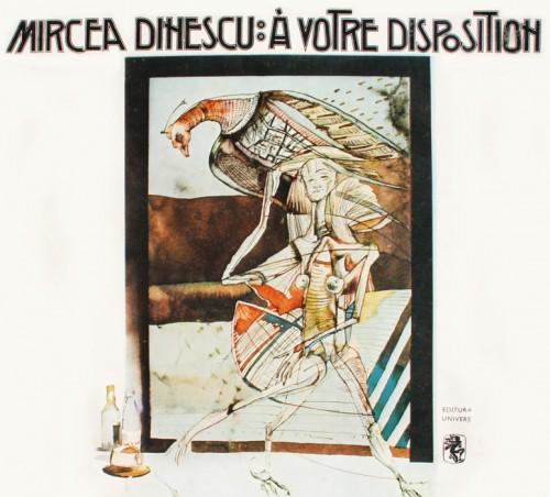 A votre disposition - Mircea Dinescu