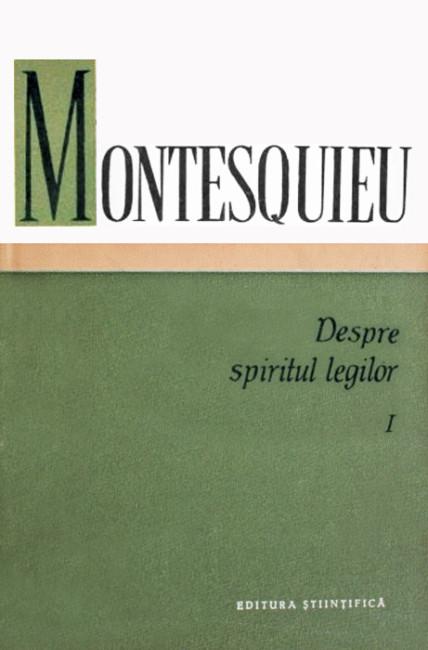 Despre spiritul legilor I - Montesquieu