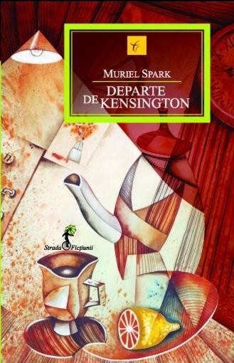 Departe de Kensington - Muriel Spark