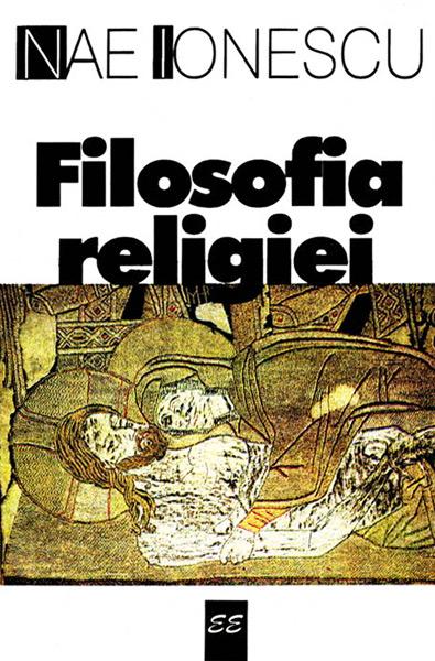 Filosofia religiei - Nae Ionescu