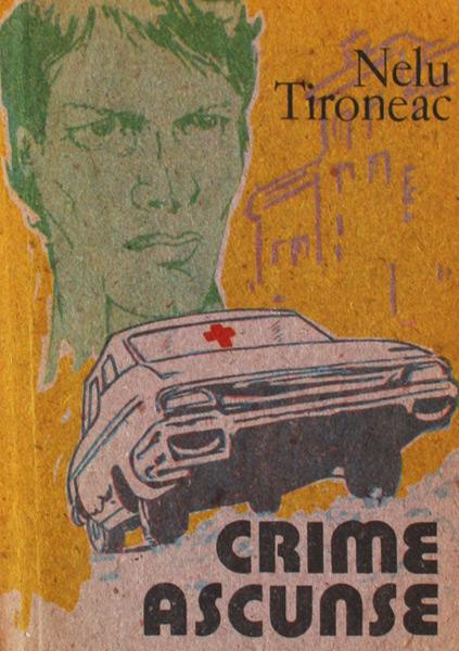 Crime ascunse - Nelu Tironeac