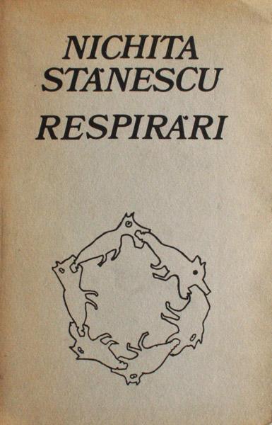 Respirari (editia princeps) - Nichita Stanescu
