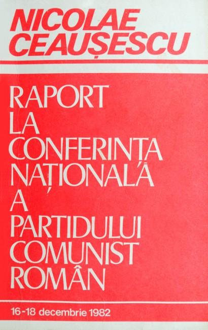 Raport la conferinta nationala a Partidului Comunist Roman - Nicolae Ceausescu