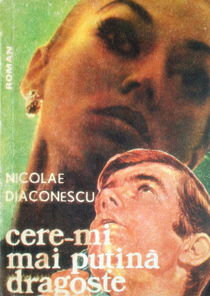 Cere-mi mai putina dragoste - Nicolae Diaconescu