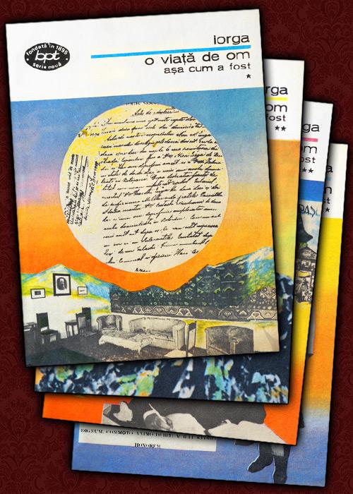 O viata de om asa cum a fost (4 vol.) - Nicolae Iorga
