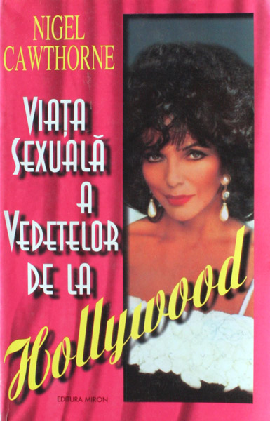 Viata sexuala a vedetelor de la Hollywood - Nigel Cawthorne