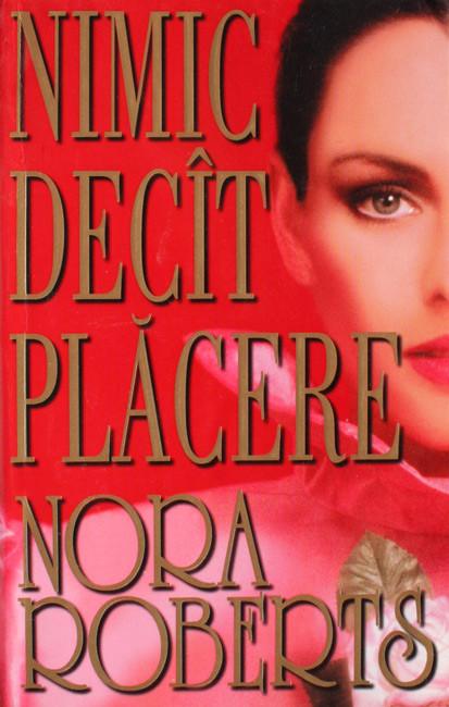 Nimic decat placere - Nora Roberts