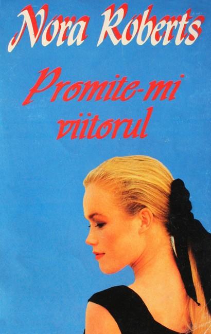 Promite-mi viitorul - Nora Roberts