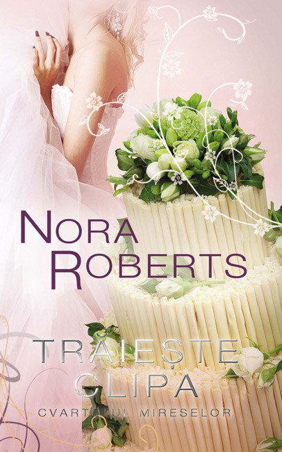 Traieste clipa - Nora Roberts
