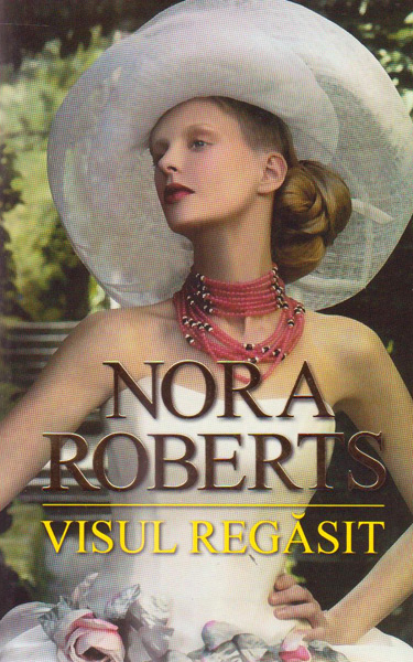 Visul regasit - Nora Roberts