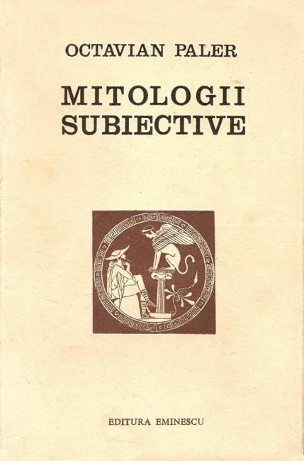 Mitologii subiective (editia princeps