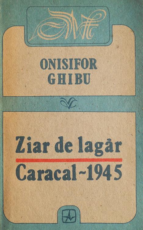 Ziar de lagar. Caracal 1945 - Onisifor Ghibu