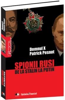 Spionii rusi. De la Stalin la Putin - Patrick Pesnot