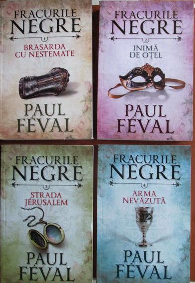Paul Feval - Colectia completa Fracurile Negre (8 volume)