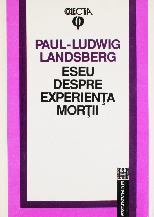 Eseu despre experienta mortii - Paul-Ludwig Landsberg