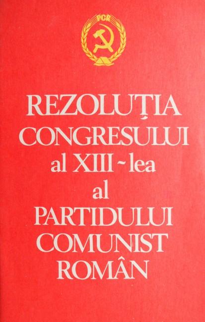 Rezolutia congresului al XIII-lea al Partidului Comunist Roman -