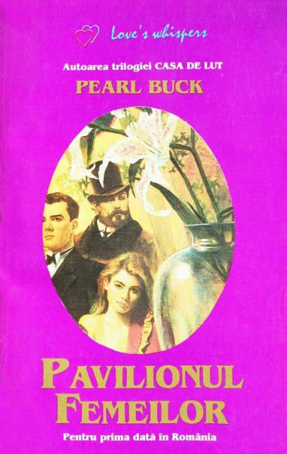 Pavilionul femeilor - Pearl S. Buck