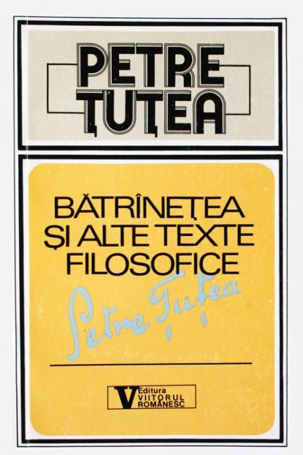Batranetea si alte texte filosofice - Petre Tutea