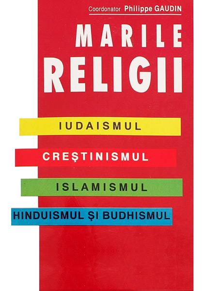 Marile religii - Philippe Gaudin
