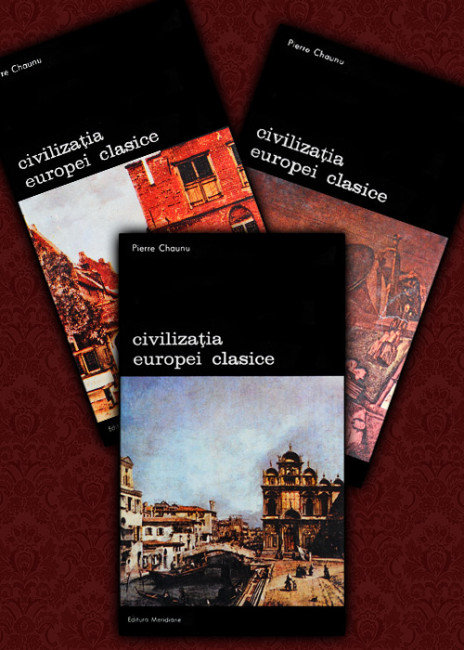 Civilizatia Europei clasice (3 vol.) - Pierre Chaunu