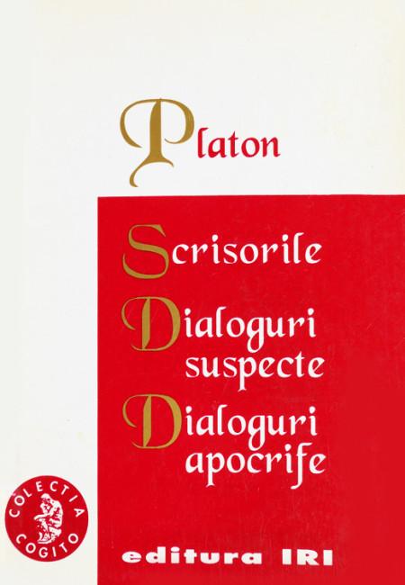 Scrisorile. Dialoguri suspecte. Dialoguri apocrife - Platon