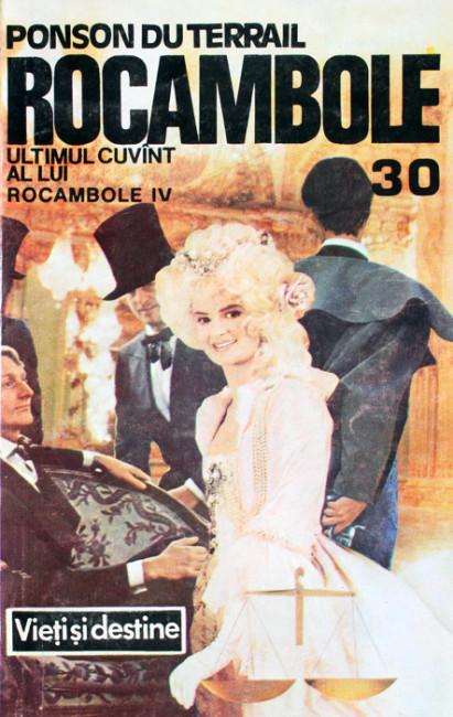 Rocambole: Ultimul cuvant al lui Rocambole (7 vol.) - Ponson Du Terrail