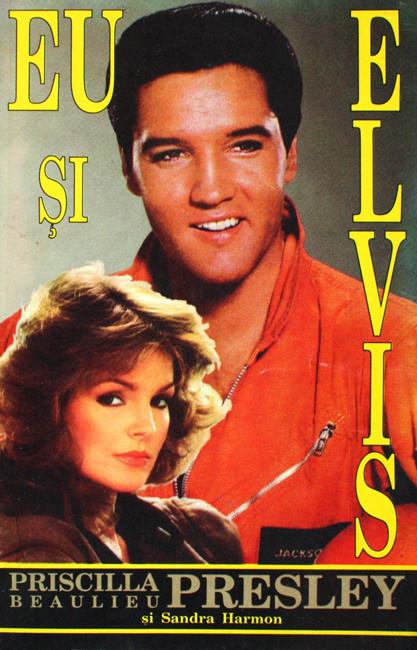 Eu si Elvis - Priscilla Beaulieu Presley