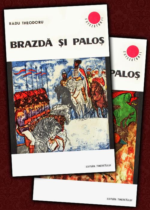 Brazda si palos (2 vol.) - Radu Theodoru