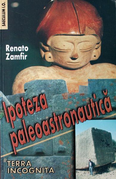 Ipoteza paleoastronautica - Renato Zamfir