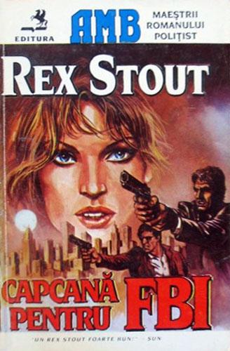 Capcana pentru FBI - Rex Stout