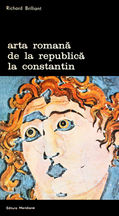 Arta romana de la Republica la Constantin - Richard Brilliant