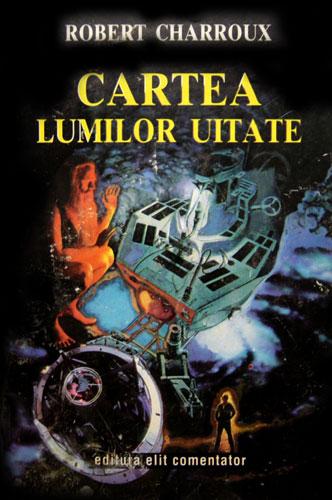 Cartea lumilor uitate - Robert Charroux