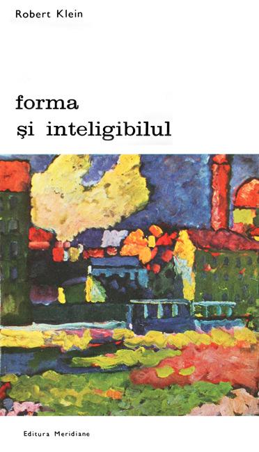 Forma si inteligibilul (2 vol.) - Robert Klein