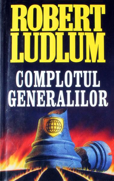 Complotul generalilor - Robert Ludlum