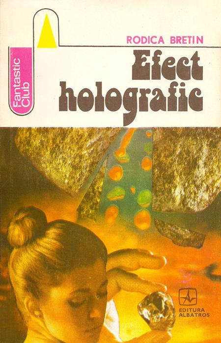 Efect holografic - Rodica Bretin