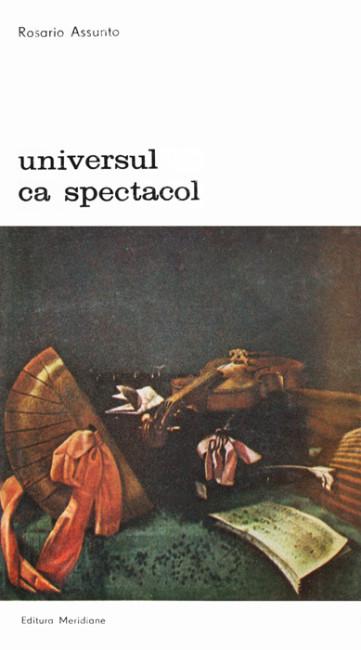 Universul ca spectacol - Rosario Assunto