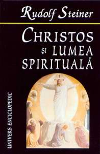Christos si lumea spirituala. Despre cautarea Graalului - Rudolf Steiner