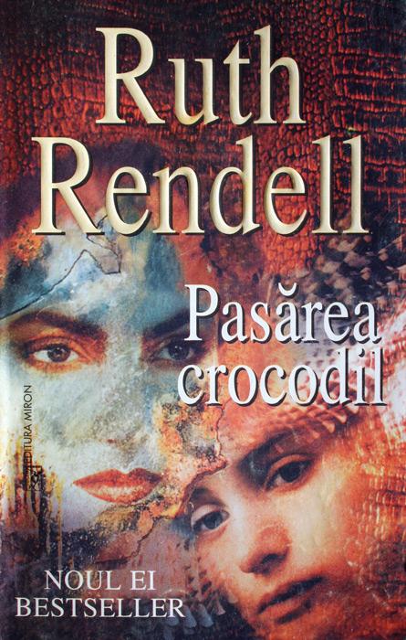Pasarea crocodil - Ruth Rendell