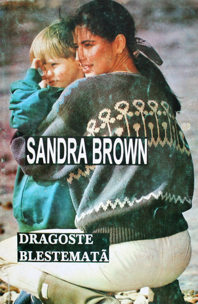 Dragoste blestemata - Sandra Brown
