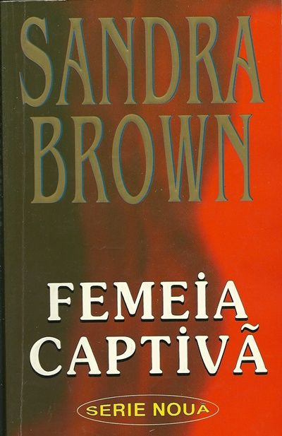 Femeia captiva - Sandra Brown