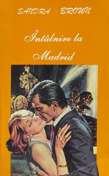 Intalnire la Madrid - Sandra Brown