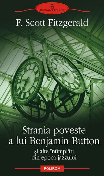 Strania poveste a lui Benjamin Button - Scott F. Fitzgerald